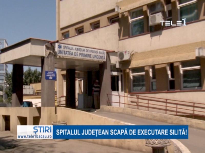 Spitalul Județean de Urgență Bacău nu va mai fi executat silit pentru neplata unor despăgubiri obținute în instanță de un fost pacient