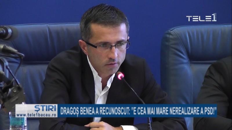 """Dragoș Benea a recunoscut: """"E cea mai mare nerealizare a PSD!"""""""