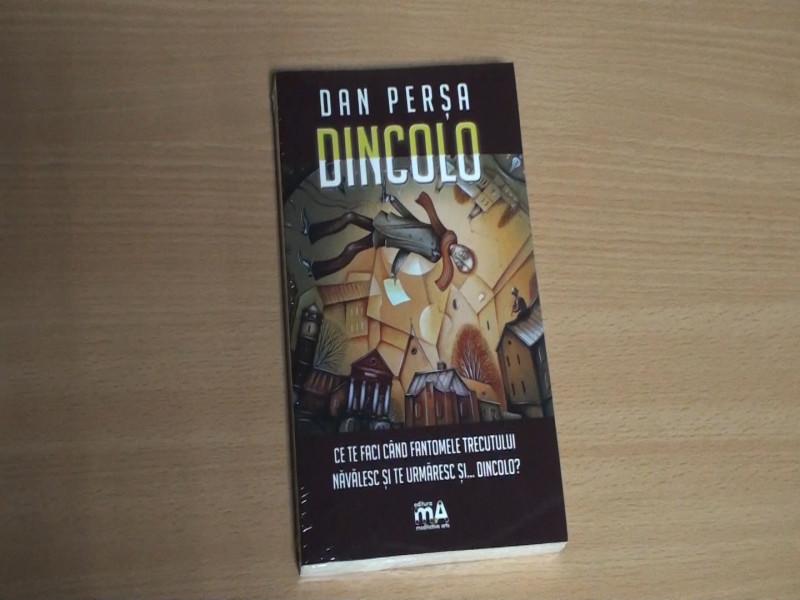 """DAN PERŞA ŞI-A PREZENTAT A 11-A CARTE: """"DINCOLO"""""""